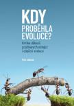 Kdy proběhla evoluce? Kritika důkazů používaných obhájci i odpůrci evoluce