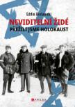Neviditelní Židé: Přežili jsme holokaust