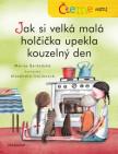 Čteme sami – Jak si velká malá holčička upekla kouzelný den