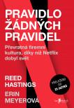 Pravidlo žádných pravidel – Převratná firemní kultura, díky níž Netflix dobyl svět