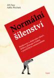 Normální šílenství: Rozhovory o duševním zdraví, léčbě a přístupu k lidem s psychickým onemocněním