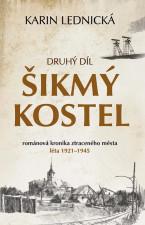 Šikmý kostel - románová kronika ztraceného města, léta 1921-1945