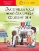 Čteme sami – genetická metoda - Jak si velká malá holčička upekla kouzelný den