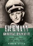 Eichmann: Architekt holocaustu – Zločiny, dopadení a proces, který změnil dějiny