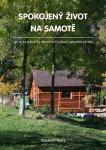 Spokojený život na samotě: Jak se dá krásně žít daleko od civilizace uprostřed přírody