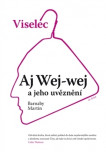 Viselec, Aj Wej-Wej a jeho uvěznění