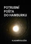 Potrubní pošta do Hamburku
