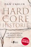 Hardcore historie – Jak apokalyptické momenty dějin formovaly lidstvo
