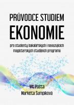 Průvodce studiem ekonomie pro studenty bakalářských i navazujících magisterských studijních programů