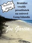 Brutální vraždy prostitutek na ostrově Long Islandu / Skutečný případ