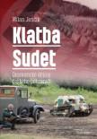 Klatba Sudet: Dramatické dějiny českého pohraničí