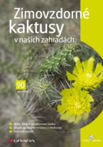 Zimovzdorné kaktusy v našich zahradách