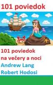 101 poviedok na večery a noci, (100 ročné rozprávky - Výber z 12 kníh)