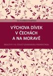 Výchova dívek v Čechách a na Moravě