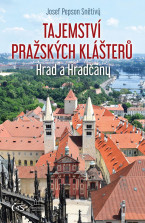 Tajemství pražských klášterů - Hrad a Hradčany