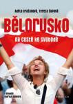 Bělorusko na cestě ke svobodě