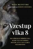 Vzestup vlka č. 8: Neuvěřitelný příběh vlka, který to z outsidera dotáhl až na alfa samce Yellowstonu