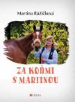 Za koňmi s Martinou