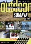 Outdoorový průvodce - Šumava a okolí