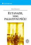 Eutanazie, nebo paliativní péče?