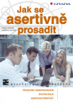 Jak se asertivně prosadit