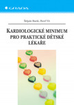 Kardiologické minimum pro praktické dětské lékaře