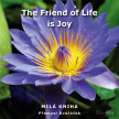 The Friend of Life is Joy