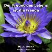 Der Freund des Lebens ist die Freude