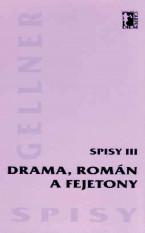 Drama, román a fejetony – Spisy III