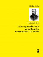 Nový epochální výlet pana Broučka, tentokráte do XV. Století