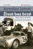Jaroslav Juhan - Život bez brzd