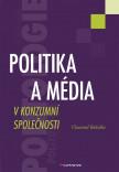 Politika a média v konzumní společnosti