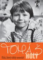 Tomáš Holý - Kluk, který nikdy nezestárl