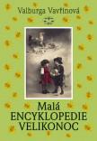 Malá encyklopedie Velikonoc
