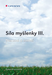 Síla myšlenky III.