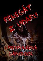 Renegát z Udaru: Cyberpunková gamebook