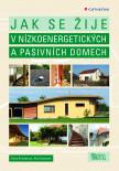 Jak se žije v nízkoenergetických a pasivních domech