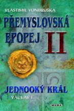 Přemyslovská epopej II -  Jednooký král Václav I.
