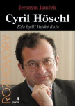 Höschl Cyril: Kde bydlí lidské duše