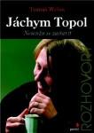 Topol Jáchym: Nemůžu se zastavit
