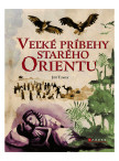 Veľké príbehy starého Orientu