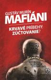 Mafiáni • Krvavé príbehy – zúčtovanie?