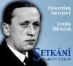 František Novotný, Luděk Munzar: Setkání s Karlem Čapkem