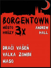 3x Borgentown - město hrůzy II