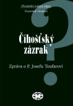 Číhošťský zázrak - zpráva o P. Josefu Toufarovi