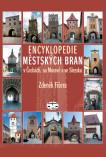 Encyklopedie městských bran v Čechách, na Moravě a ve Slezsku