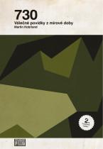 730: válečné povídky z mírové doby 2. rozšířené vydání