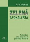 Zelená apokalypsa: Průvodce eko-strachem přelomu milenia