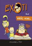 Exoti 3: Kráľ Karl