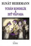 Tchán Kondelík a zeť Vejvara